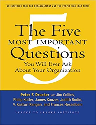 The Five Most Important Questions You Will Ever Ask About Your Organization book pdf free download