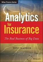 Analytics for Insurance – The Real Business of Big Data (2016)